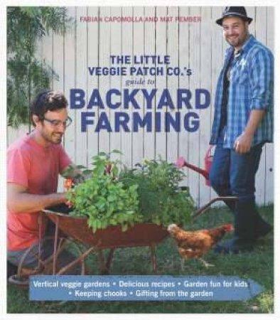 Little Veggie Patch Co's Guide to Backyard Farming by Fabian Capomolla & Matt Pember