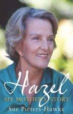 Hazel My Mothers Story