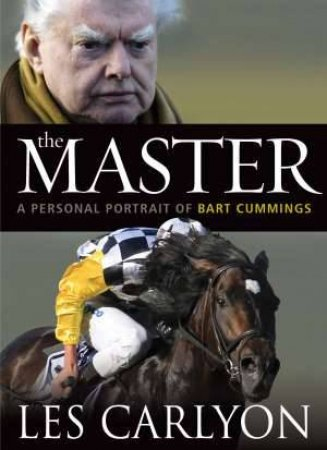 The Master: A Personal Portrait of Bart by Les Carlyon