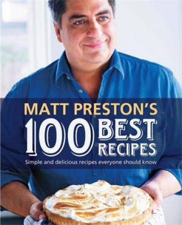 Matt Preston's Best 100 Recipes