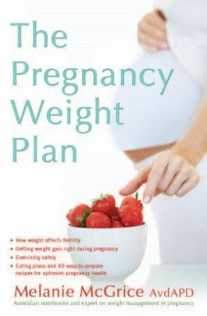 Pregnancy Weight Plan, The by Melanie McGrice
