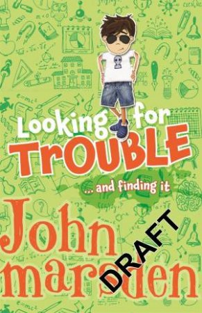 Looking for Trouble...And Finding it by John Marsden