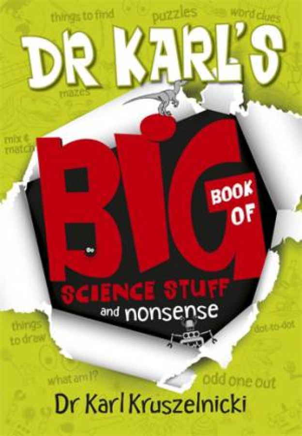 Dr Karl's Big Book of Science, Stuff and Nonsense by Dr Karl Kruszelnicki