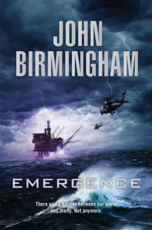 Emergence by John Birmingham