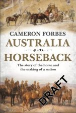 Australia on Horseback by Cameron Forbes