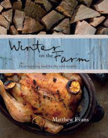 Winter on the Farm by Matthew Evans