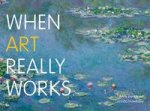 When Art Really Works by Andy Pankhurst &  Lucinda Hawksley