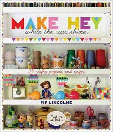 Make Hey: While The Sun Shines