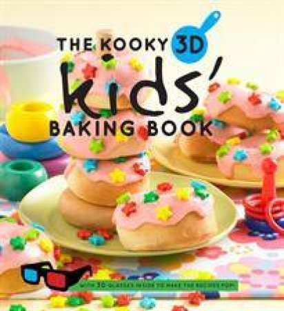 The Kooky 3D Kids' Baking Book by Various