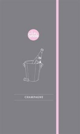 Le Snob Guide to Champagne by Giles Fallowfield