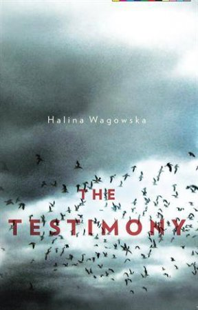 The Testimony by Halina Wagowska