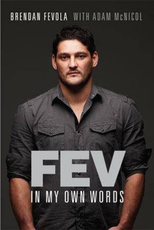 Fev: In My Own Words by Brendan Fevola