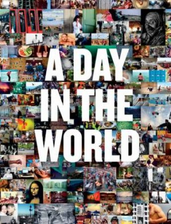 A Day in the World by Various