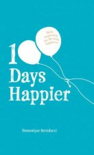 100 Days Happier Daily Inspiration For LifeLong Happiness