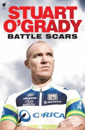 Stuart O'Grady: Battle Scars by Stuart O'Grady