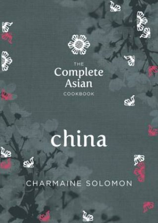 Complete Asian Cookbook: China by Charmaine Solomon