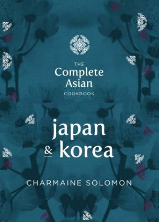 Complete Asian Cookbook: Japan and Korea by Charmaine Solomon
