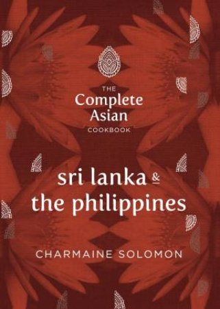 Complete Asian Cookbook: Sri Lanka and The Philippines by Charmaine Solomon