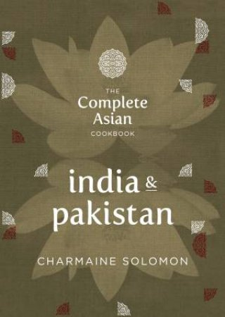 Complete Asian Cookbook: India and Pakistan by Charmaine Solomon