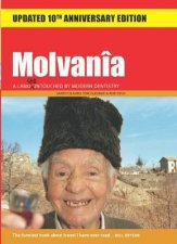 Molvania: A Land Still Untouched by Modern Dentistry by S et al Cilauro
