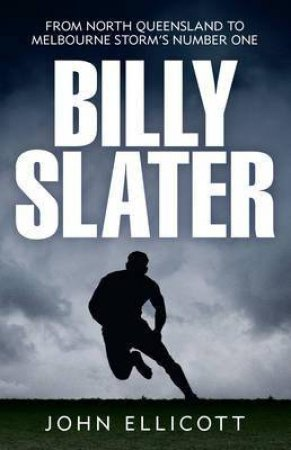 Billy Slater: From Far North to the Top