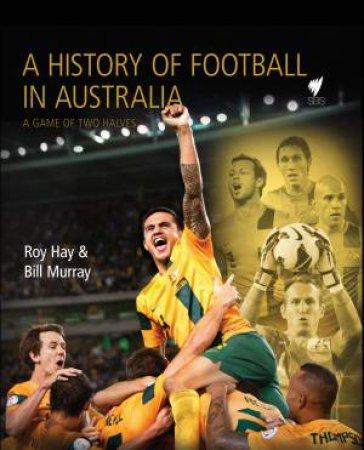 A History of Football by Roy Hay & Bill Murray