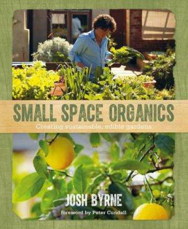 Small Space Organics by Josh Byrne