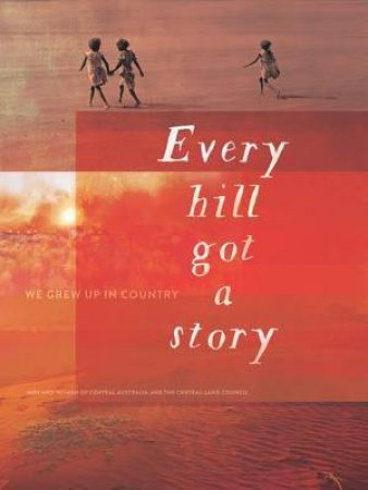 Every Hill Got A Story