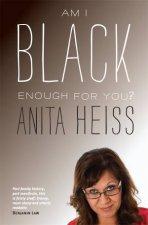 Am I Black Enough For You