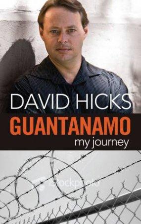 Guantanamo: My Journey by David Hicks