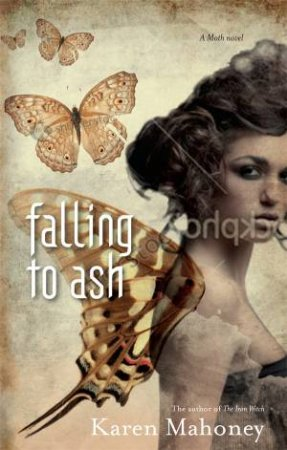 Falling To Ash by Karen Mahoney