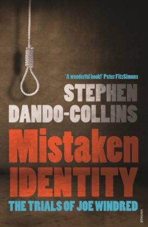 Mistaken Identity: The Trials of Joe Windred by Stephen Dando-Collins