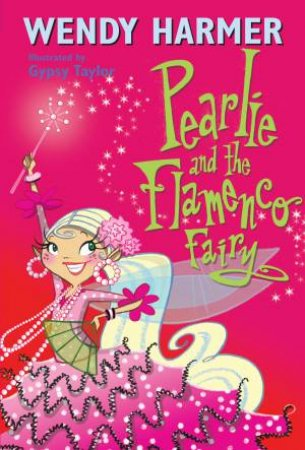 15 Pearlie and the Flamenco Fairy by Wendy Harmer