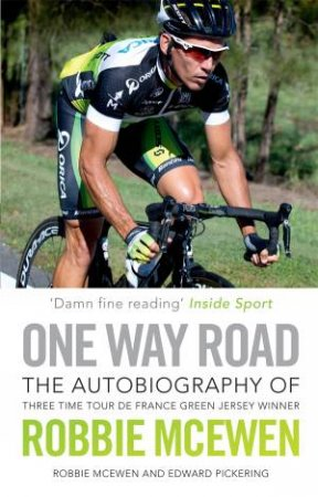 One Way Road:The Autobiography of Robbie McEwen by Robbie McEwen & Ed Pickering