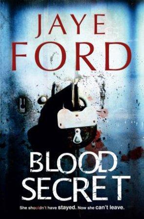 Blood Secret by Jaye Ford