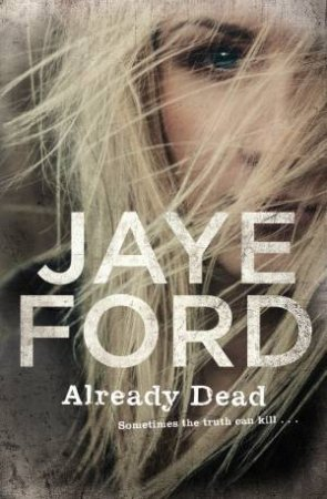 Already Dead by Jaye Ford