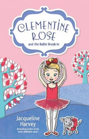 Clementine Rose and the Ballet Break-In