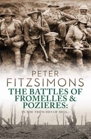 The Battles of Fromelles & Pozieres: Trenches of Hell