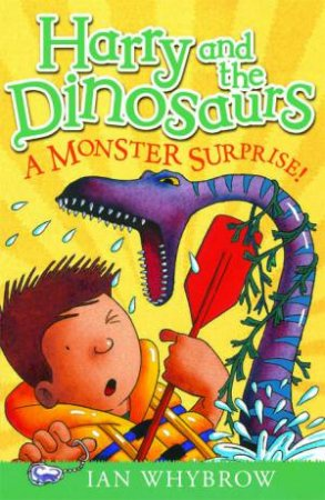 Harry and the Dinosaurs: Monster Surprise by Ian Whybrow