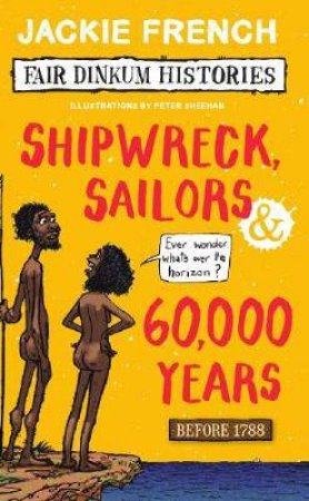 Shipwreck Sailors And 60000 Years