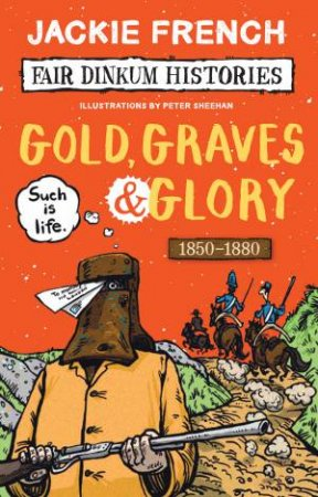 Gold, Graves And Glory