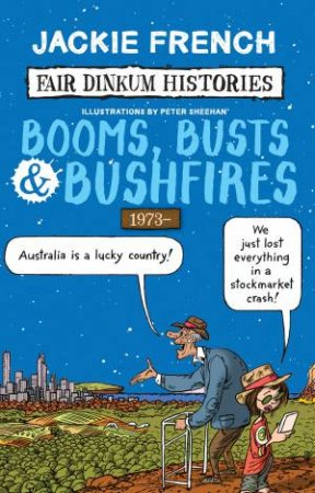 Booms, Busts And Bushfires
