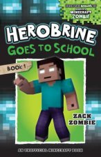 Herobrine Goes To School by ZACK ZOMBIE