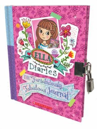 Ella Diaries: The Fantabulously Fabulous Journal