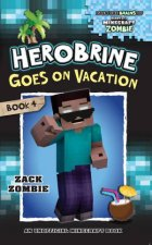 Herobrine Goes on Vacation by Zack Zombie