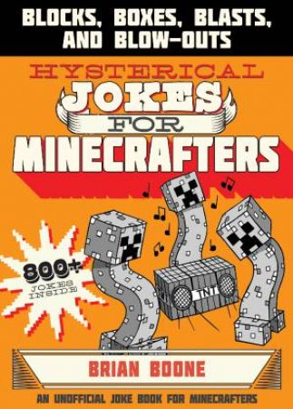 Hysterical Jokes For Minecrafters by Brian Boone