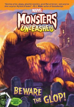 Marvel Monsters Unleashed!: Beware The Glop!