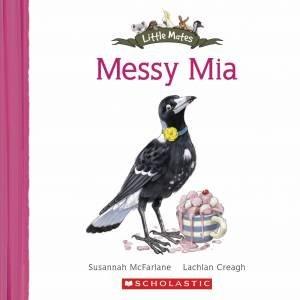 Little Mates: Messy Mia