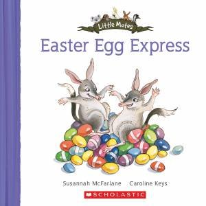 Little Mates: Easter Egg Express by Susannah McFarlane