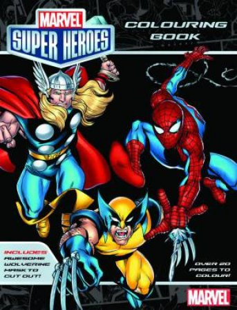 Marvel: Marvel Super Heroes Colouring Book by None